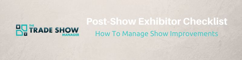 Post-Show Checklist – How To Manage Show Improvements